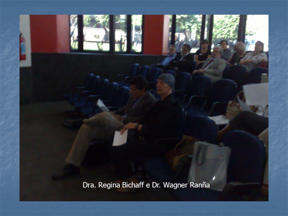 Dra. Regina Bichaff e Dr. Wagner Ranña