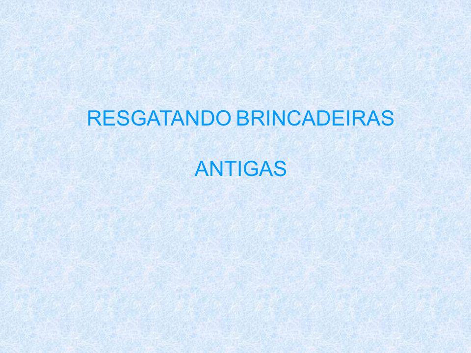 RESGATANDO BRINCADEIRAS