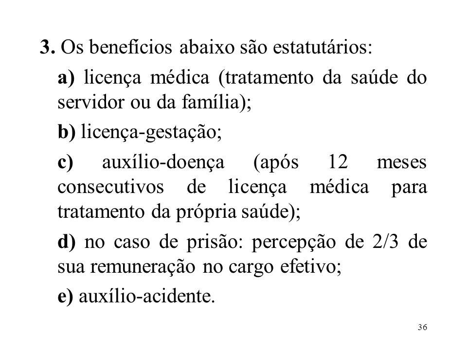 3. Os benefícios abaixo são estatutários: