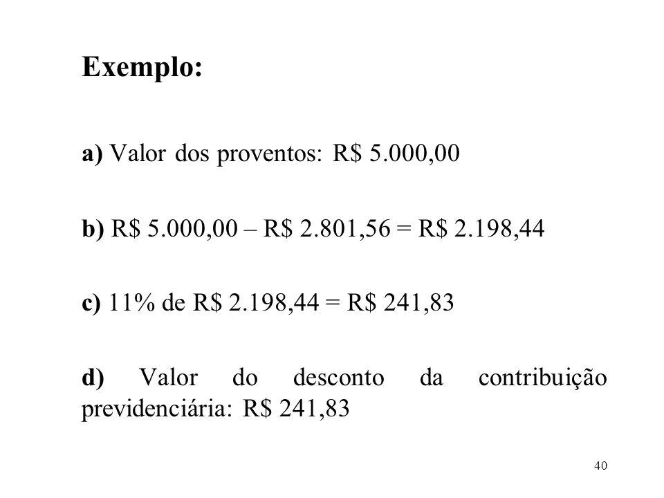 a) Valor dos proventos: R$ 5.000,00
