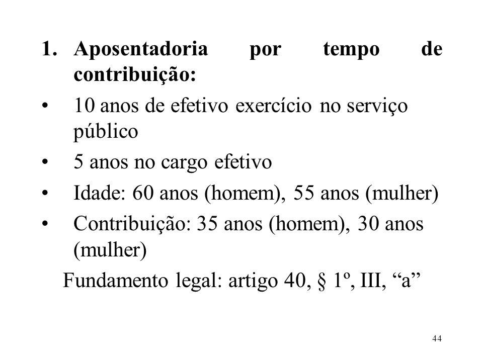 Fundamento legal: artigo 40, § 1º, III, a