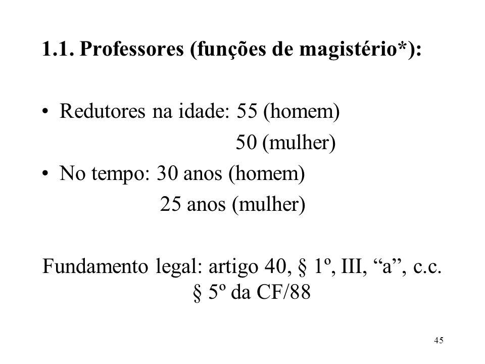 Fundamento legal: artigo 40, § 1º, III, a , c.c. § 5º da CF/88
