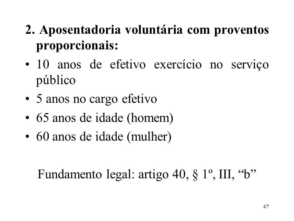 Fundamento legal: artigo 40, § 1º, III, b