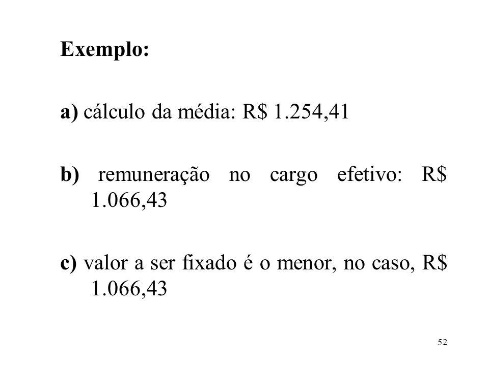 Exemplo: a) cálculo da média: R$ 1