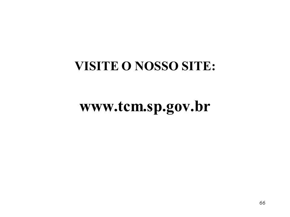VISITE O NOSSO SITE: www.tcm.sp.gov.br