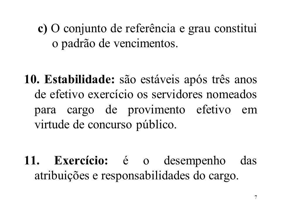 c) O conjunto de referência e grau constitui o padrão de vencimentos