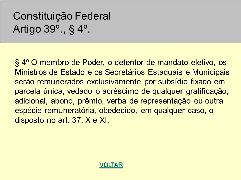 Constituição Federal Artigo 39º., § 4º.