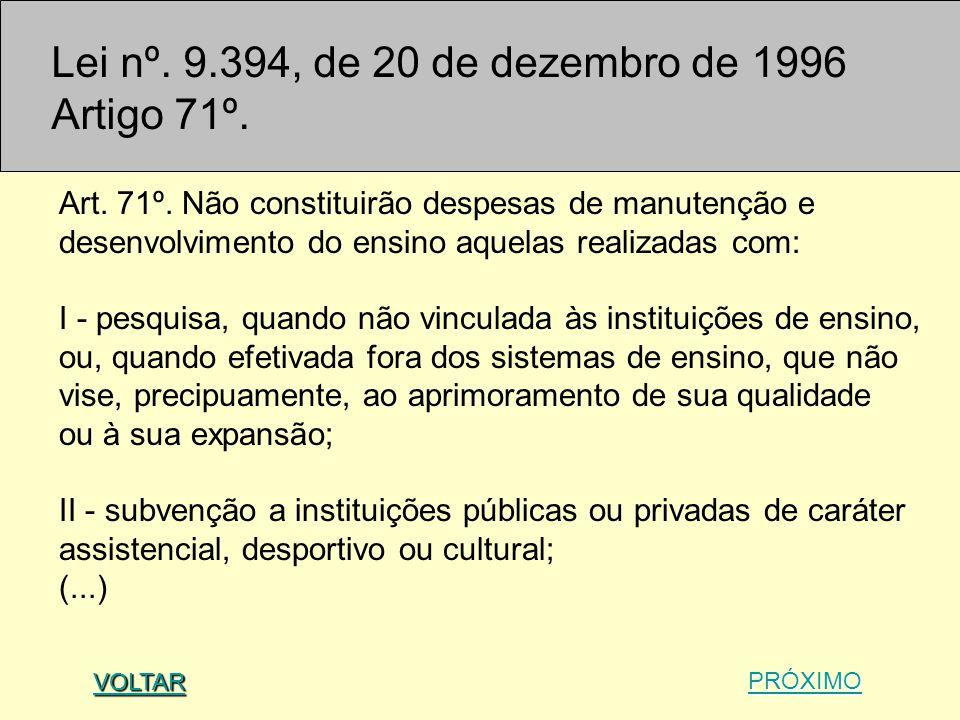 Lei nº. 9.394, de 20 de dezembro de 1996 Artigo 71º.