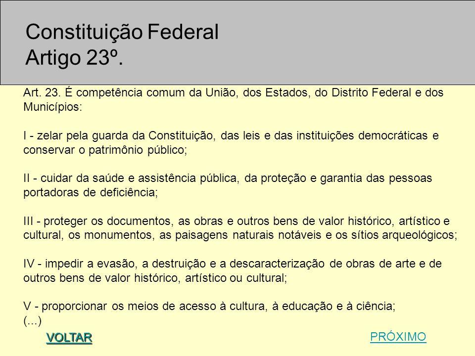 Constituição Federal Artigo 23º.