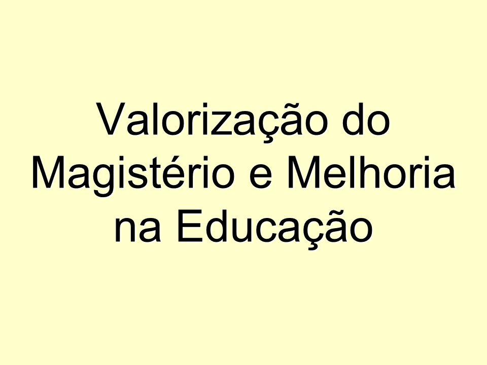 Valorização do Magistério e Melhoria na Educação