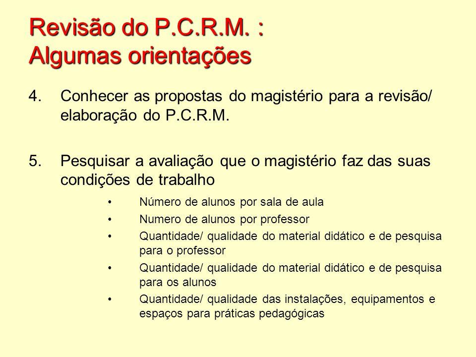 Revisão do P.C.R.M. : Algumas orientações