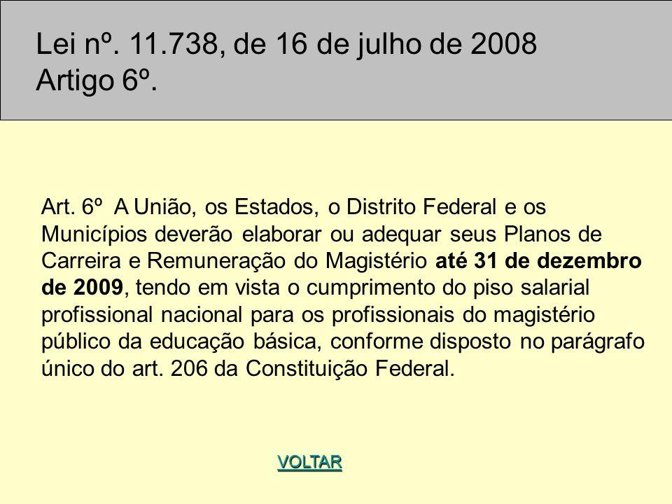 Lei nº. 11.738, de 16 de julho de 2008 Artigo 6º.