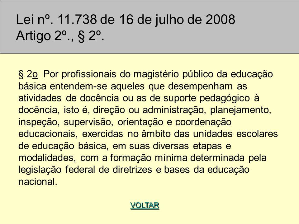 Lei nº. 11.738 de 16 de julho de 2008 Artigo 2º., § 2º.