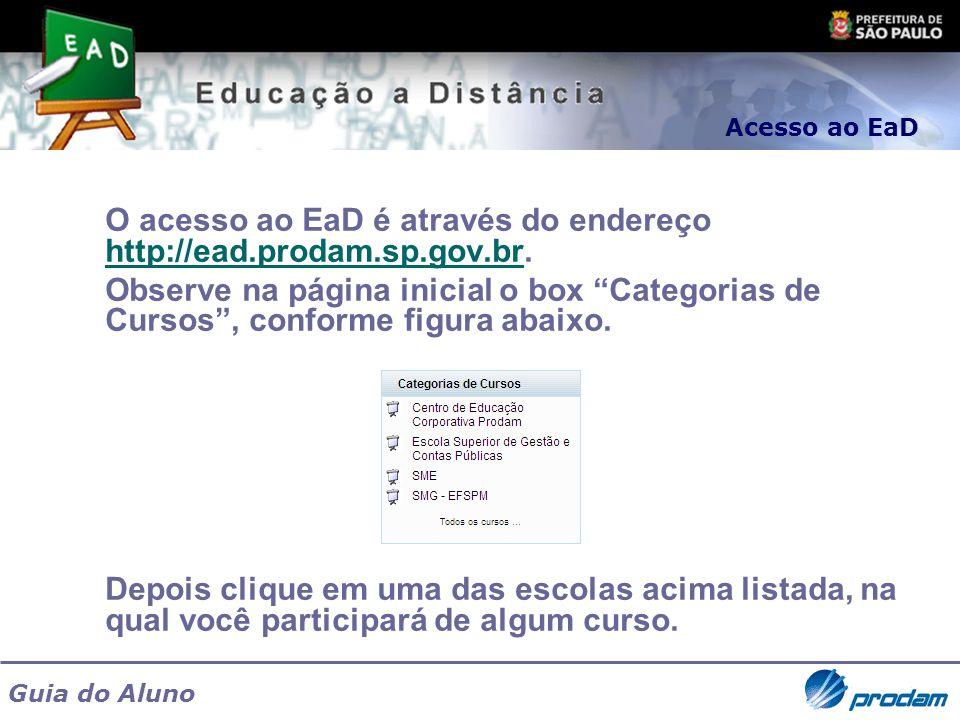 O acesso ao EaD é através do endereço http://ead.prodam.sp.gov.br.