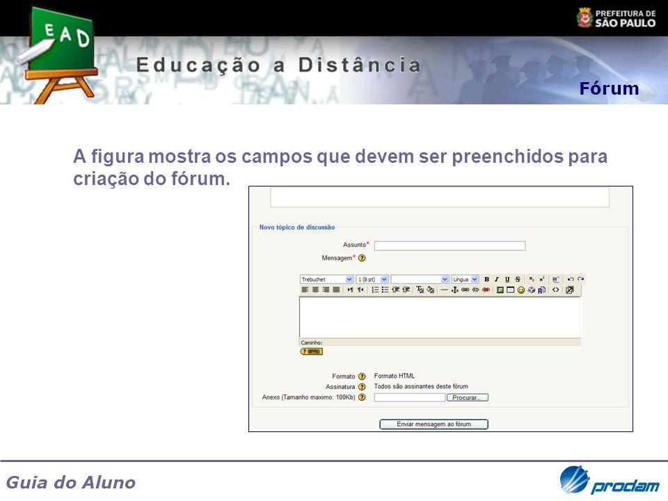 Fórum A figura mostra os campos que devem ser preenchidos para criação do fórum.
