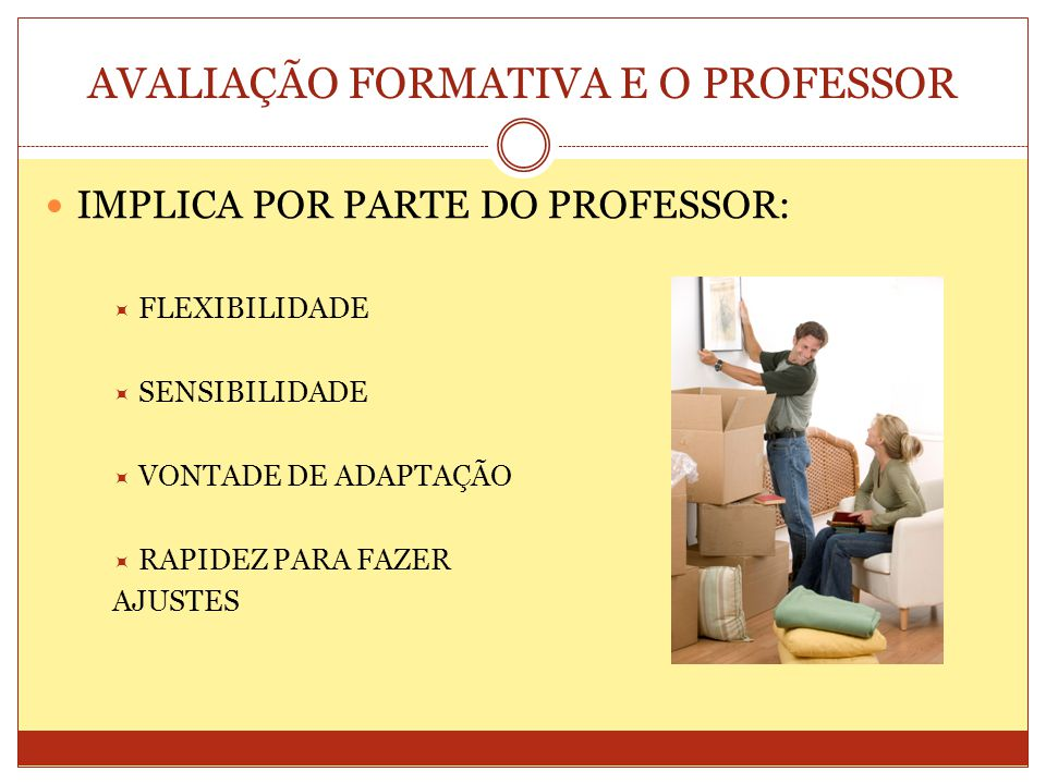 AVALIAÇÃO FORMATIVA E O PROFESSOR