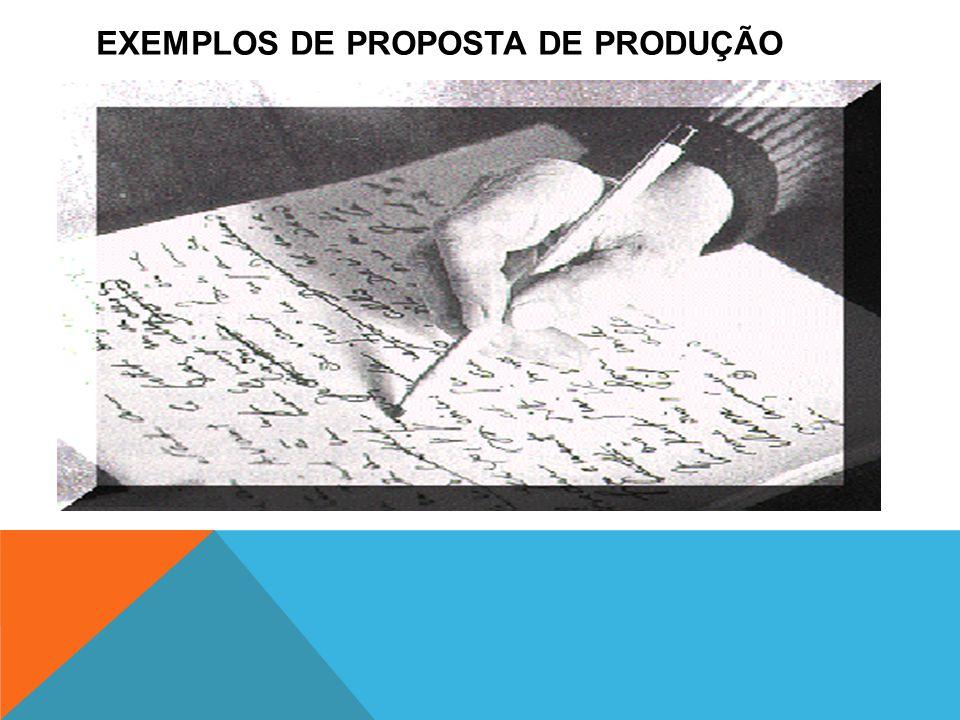 EXEMPLOS DE PROPOSTA DE PRODUÇÃO