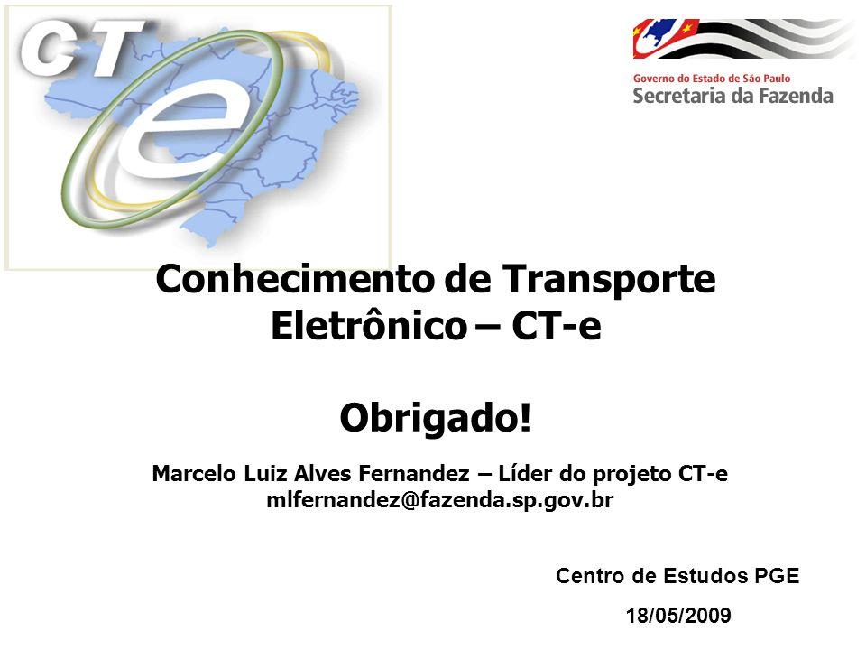 Conhecimento de Transporte Eletrônico – CT-e Obrigado!