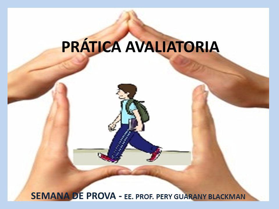 SEMANA DE PROVA - EE. PROF. PERY GUARANY BLACKMAN