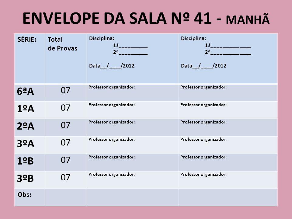 ENVELOPE DA SALA Nº 41 - MANHÃ