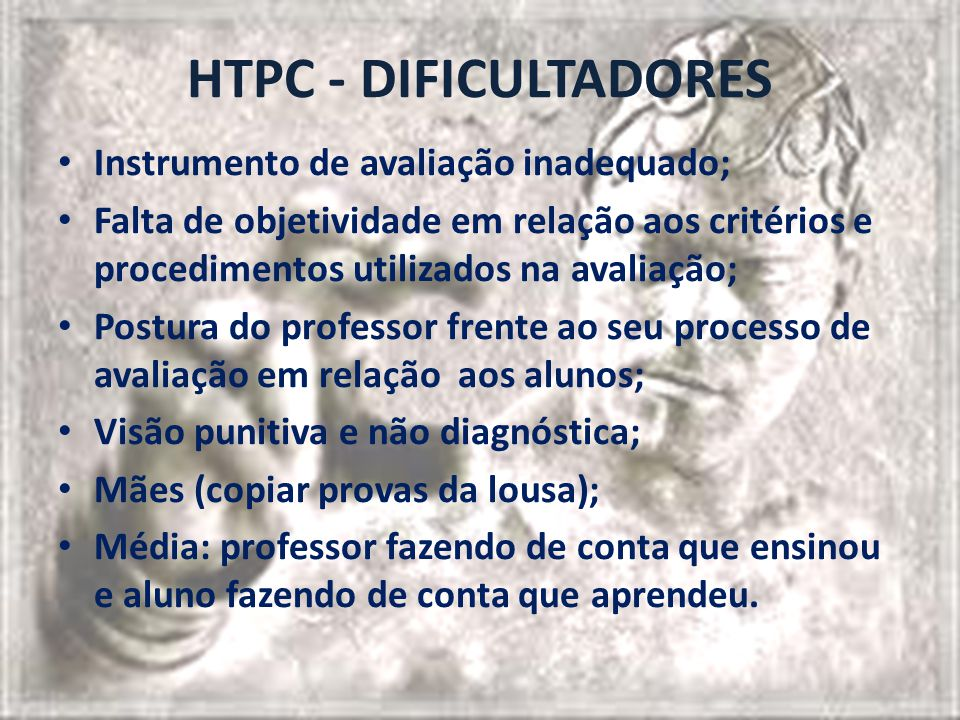 HTPC - DIFICULTADORES Instrumento de avaliação inadequado;