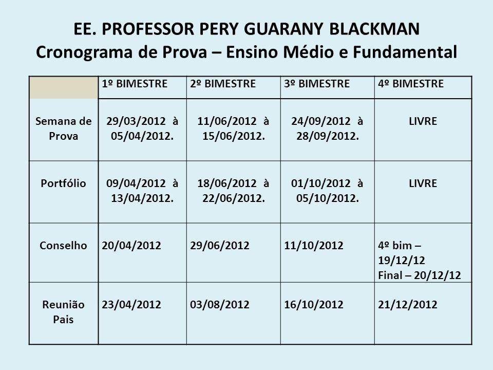 EE. PROFESSOR PERY GUARANY BLACKMAN Cronograma de Prova – Ensino Médio e Fundamental