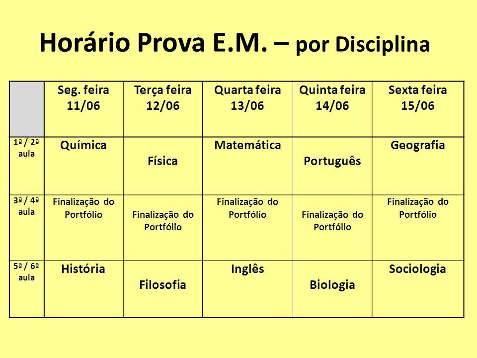 Horário Prova E.M. – por Disciplina