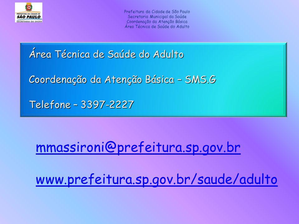 mmassironi@prefeitura.sp.gov.br www.prefeitura.sp.gov.br/saude/adulto