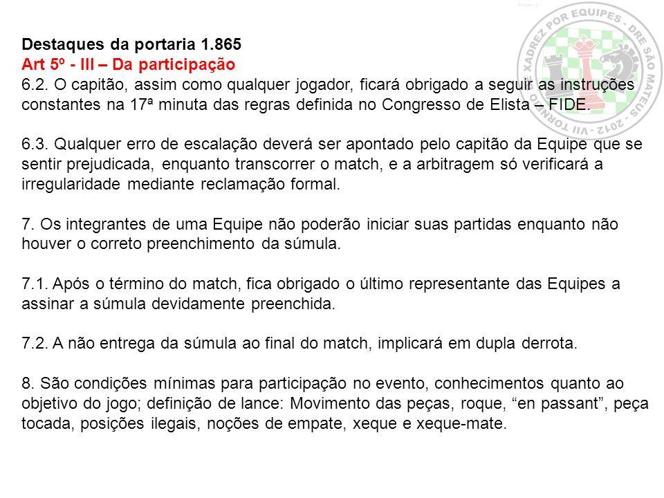 Destaques da portaria 1.865 Art 5º - III – Da participação.