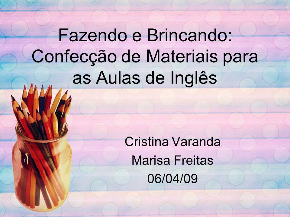Fazendo e Brincando: Confecção de Materiais para as Aulas de Inglês