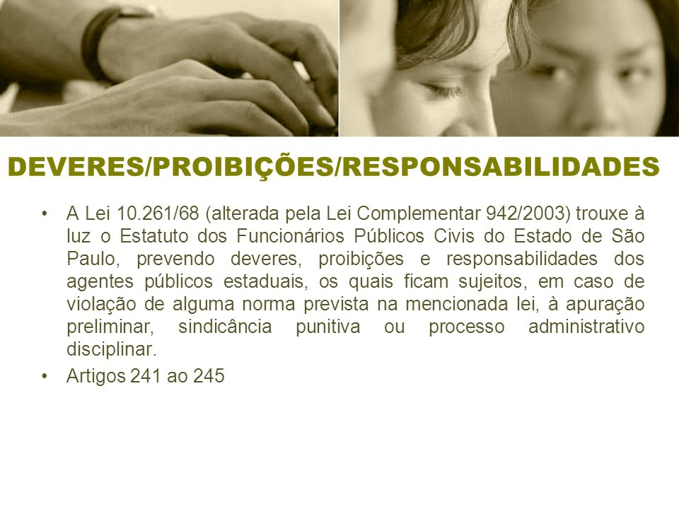 DEVERES/PROIBIÇÕES/RESPONSABILIDADES