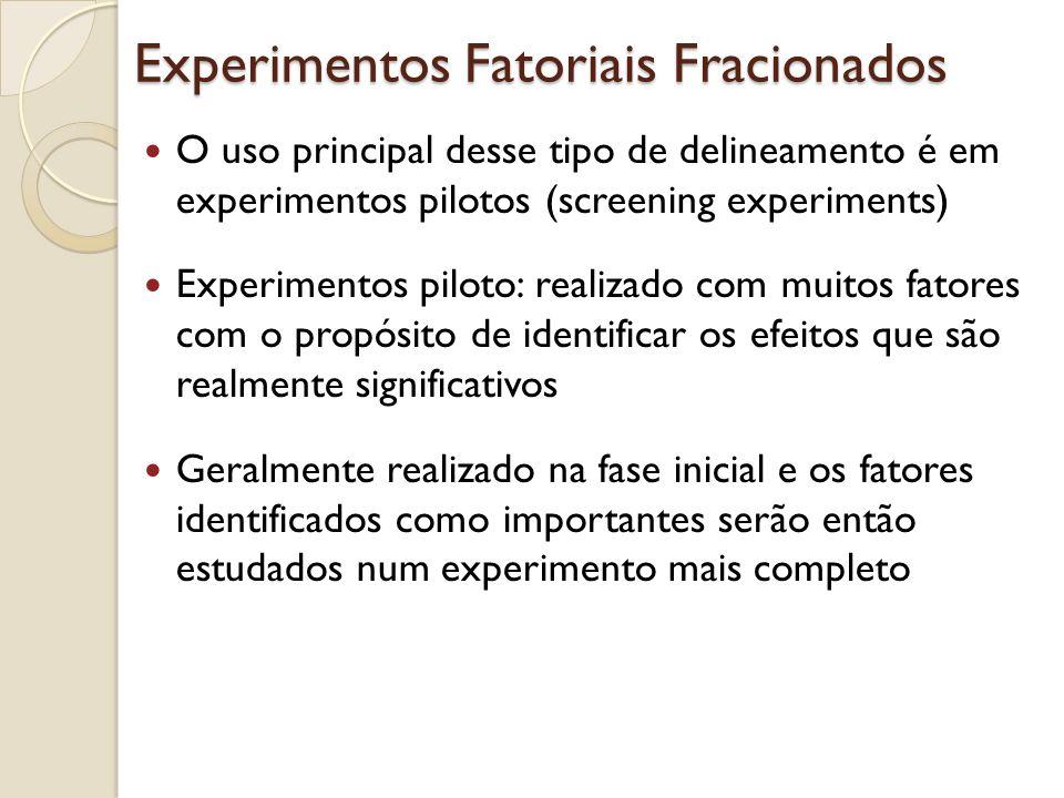 Fatoriais Fracionados: Idéia Básica