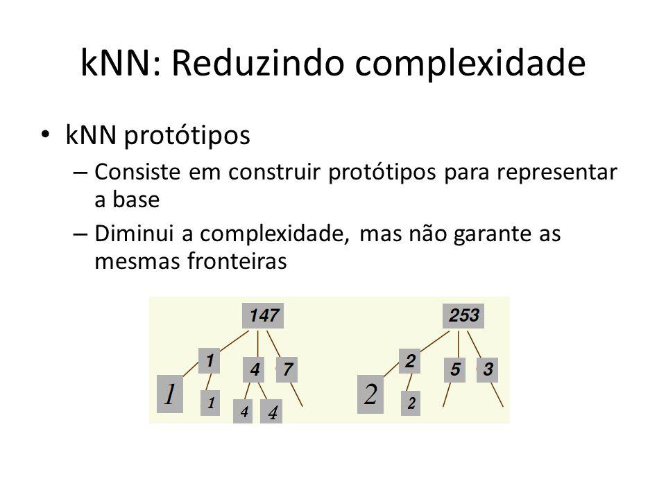 kNN: Reduzindo complexidade
