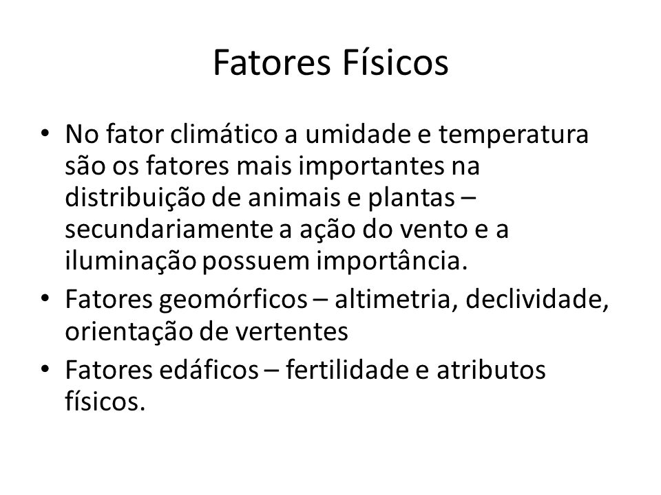 Fatores Físicos