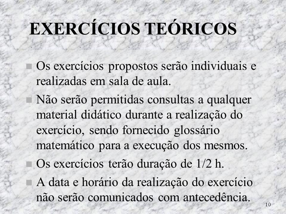 EXERCÍCIOS TEÓRICOS Os exercícios propostos serão individuais e realizadas em sala de aula.