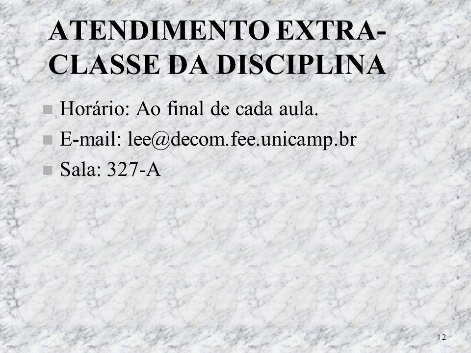 ATENDIMENTO EXTRA-CLASSE DA DISCIPLINA