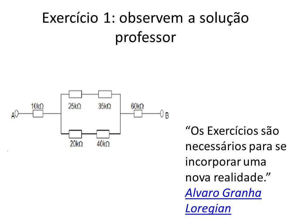 Exercício 1: observem a solução professor