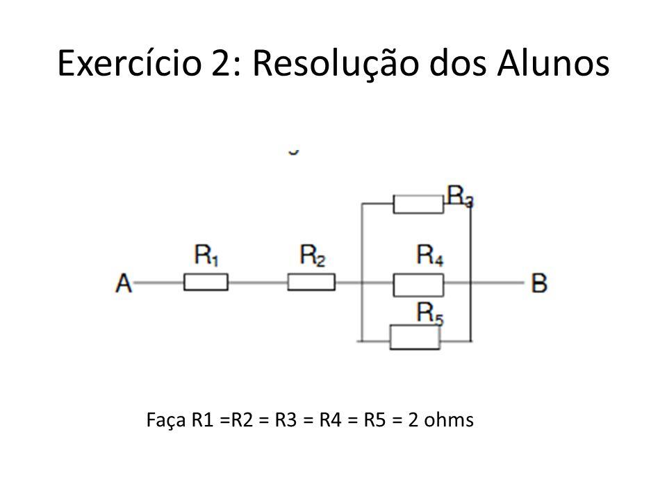 Exercício 2: Resolução dos Alunos