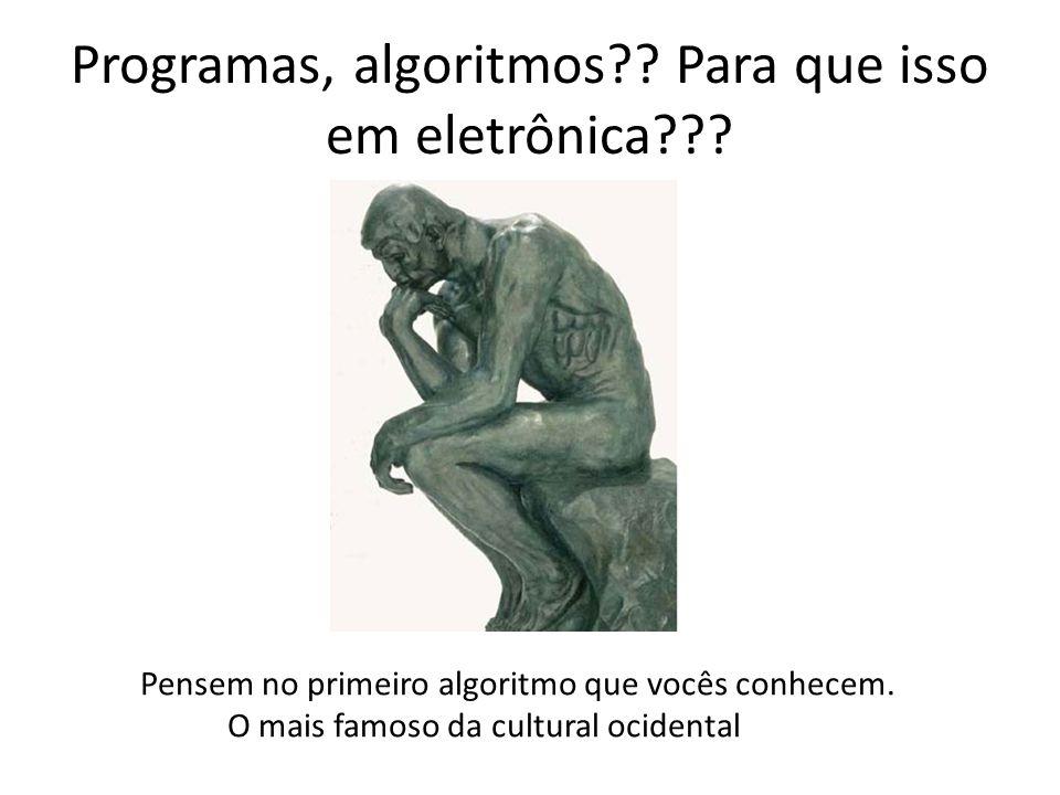 Programas, algoritmos Para que isso em eletrônica