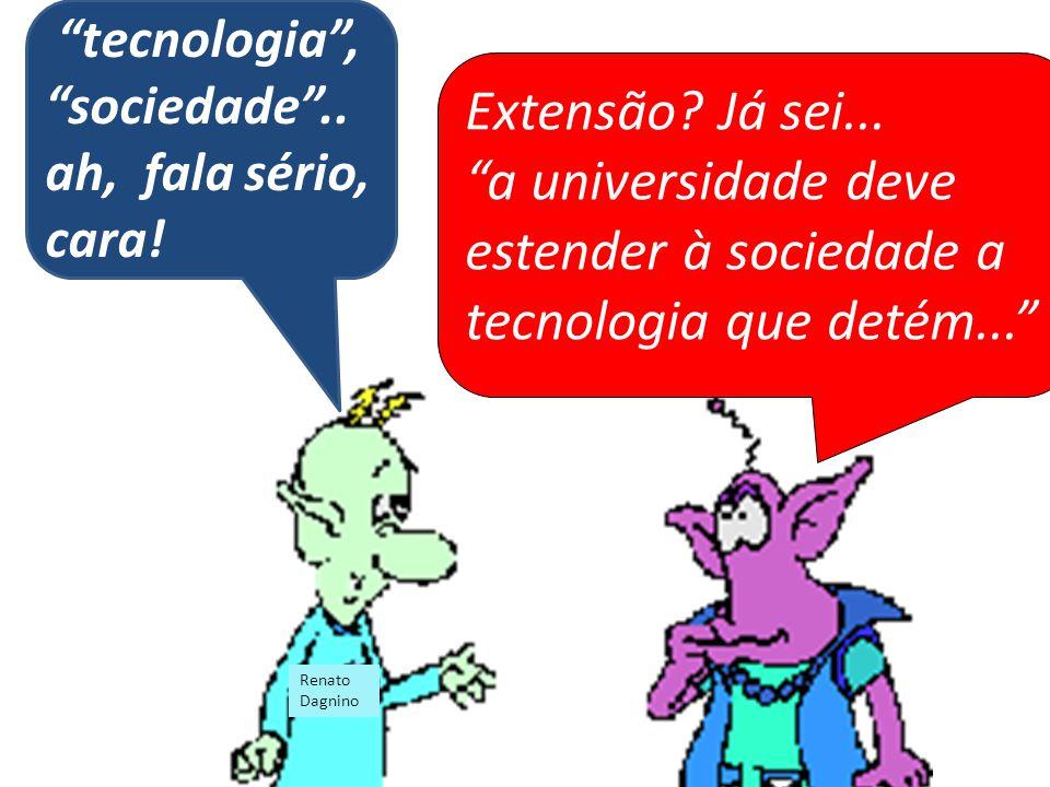 a universidade deve estender à sociedade a tecnologia que detém...