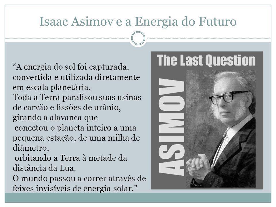Isaac Asimov e a Energia do Futuro