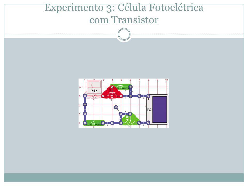 Experimento 3: Célula Fotoelétrica com Transistor