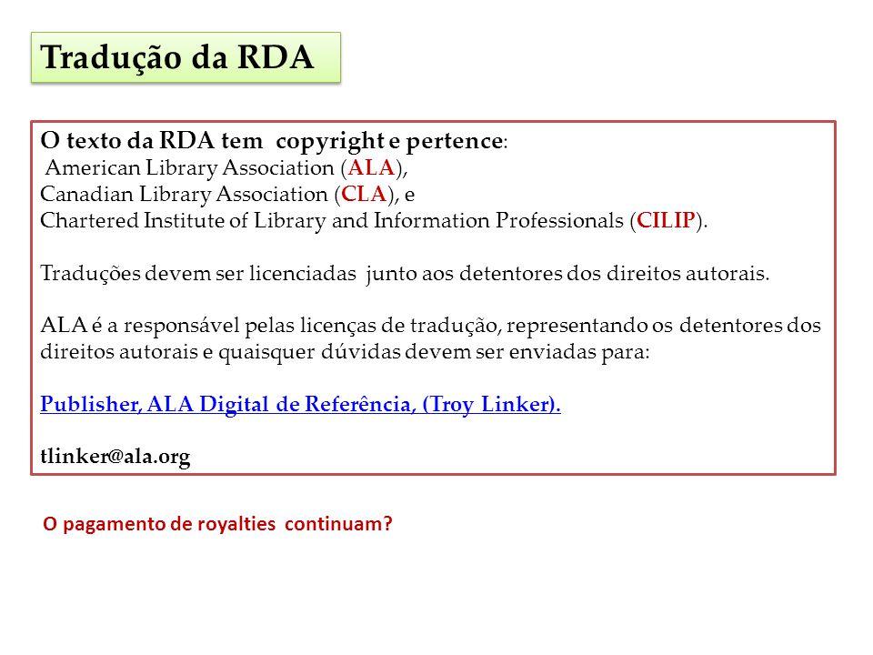 Tradução da RDA O texto da RDA tem copyright e pertence: