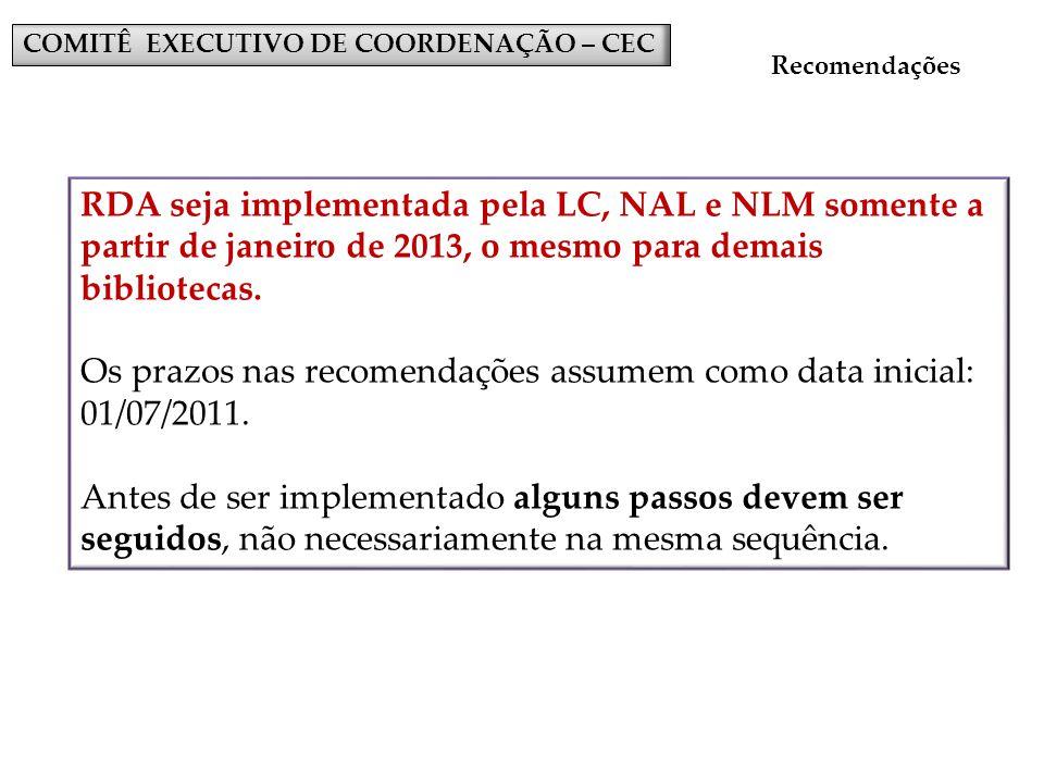 Os prazos nas recomendações assumem como data inicial: 01/07/2011.