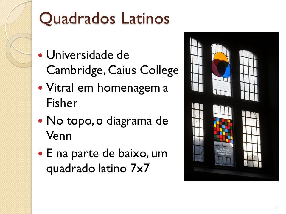 Quadrados Latinos Nesse tipo de experimento, as linhas e as colunas representam restrições na aleatorização.