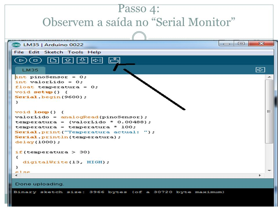 Passo 4: Observem a saída no Serial Monitor