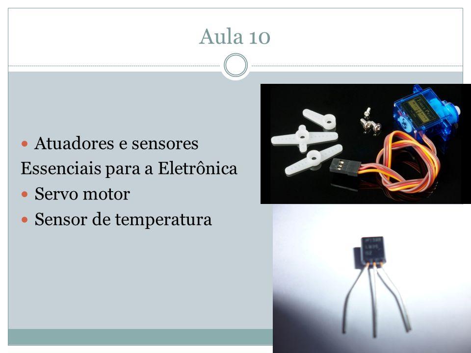 Aula 10 Atuadores e sensores Essenciais para a Eletrônica Servo motor