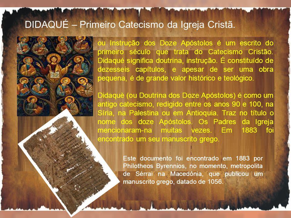 DIDAQUÉ – Primeiro Catecismo da Igreja Cristã.