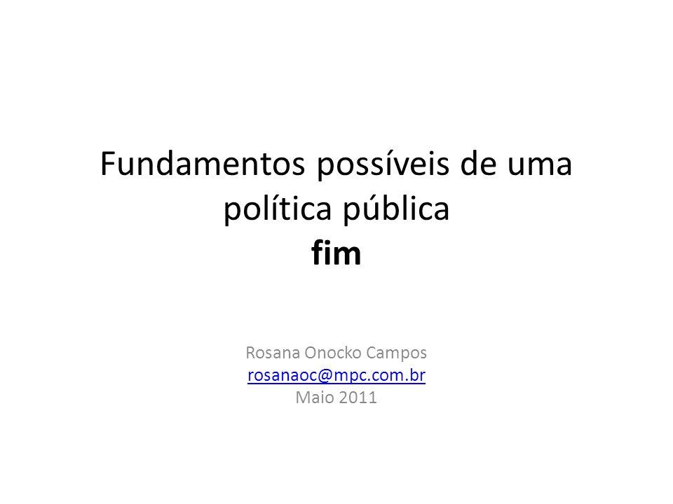 Fundamentos possíveis de uma política pública fim