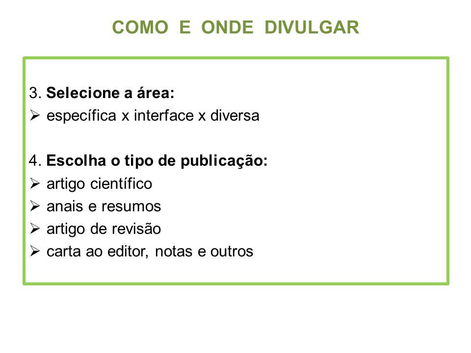 COMO E ONDE DIVULGAR 3. Selecione a área: